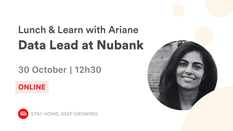 English Event - Lunch & Learn with Ariane, Data Lead at Nubank  | Le Wagon SP