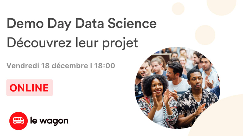 [ONLINE] Le Wagon Demo Day - Bootcamp Data Science