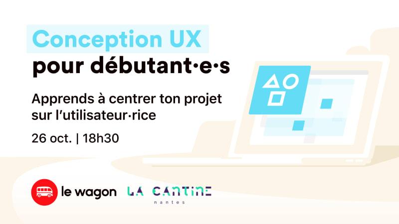 [Track Entrepreneuriat du Web] Conception UX pour débutant·e·s