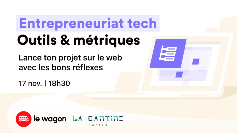 [Track Entrepreneuriat du Web] Entrepreneuriat tech, outils & métriques