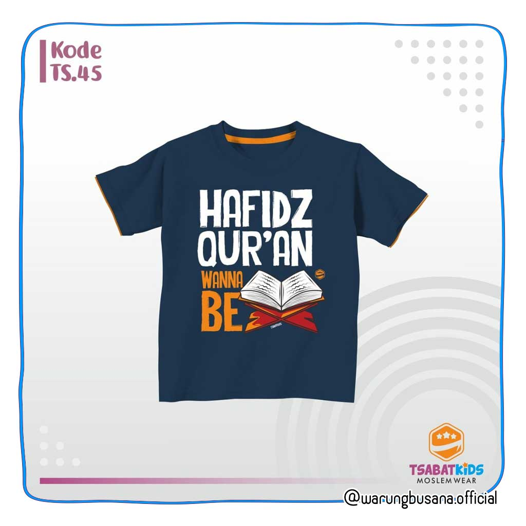 Kaos anak TSABATKIDS TS45 Hafidz Quran Wanna Be