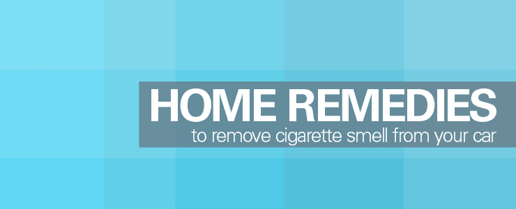 home remedies to remove cigarette smell from your car