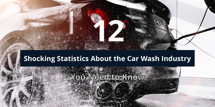 12 Shocking Statistics About the Car Wash Industry That You Need to Know
