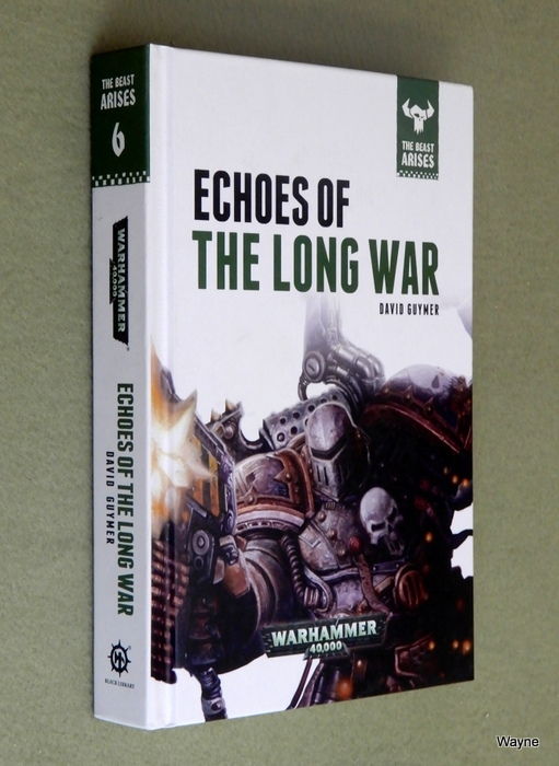 Image for Echoes of the Long War (Warhammer 40,000: The Beast Arises, Book 6)