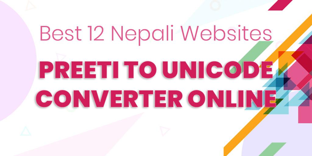 Preeti to Unicode Converter Online: Best 12 Nepali Websites