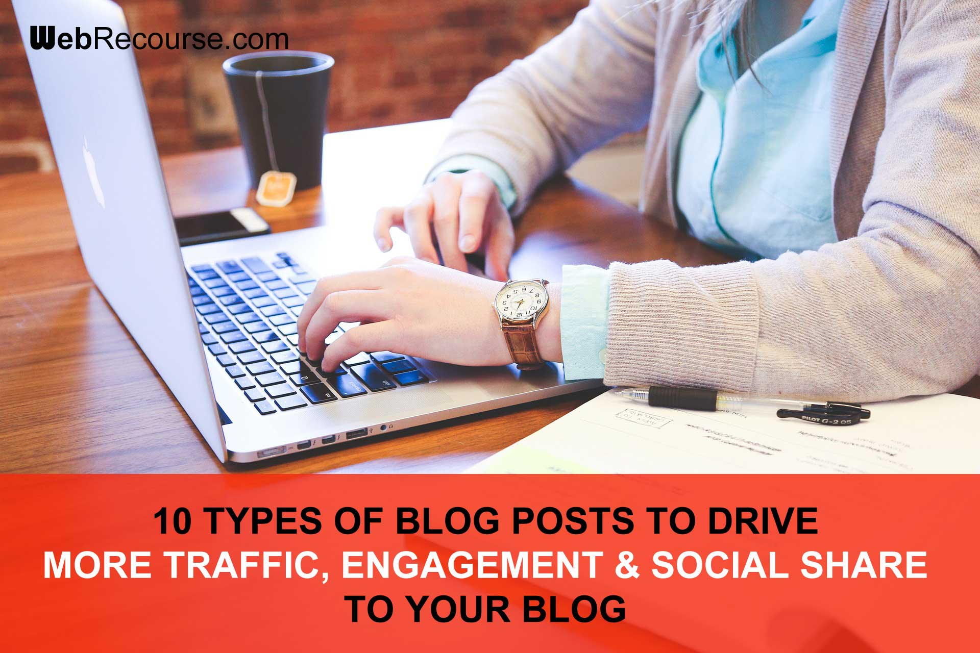 Types of Blog Posts to Drive More Traffic To Your Blog