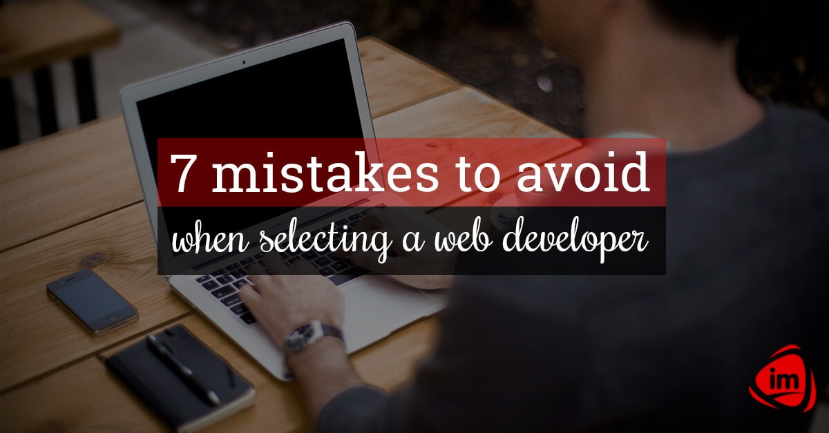 7 mistakes to avoid when selecting a web developer