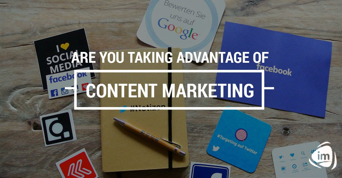 Are you taking advantage of content marketing?