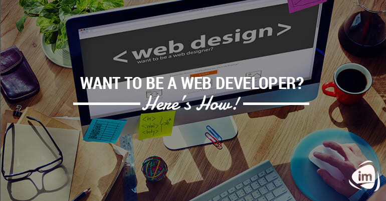 Want to be a web developer? Here's how!