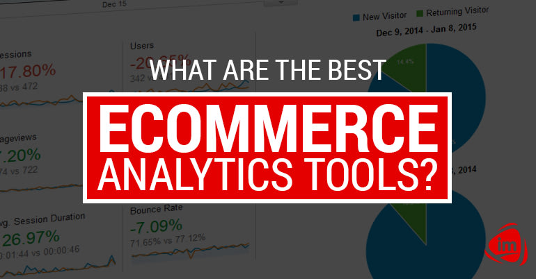 What are the best eCommerce Analytics Tools?