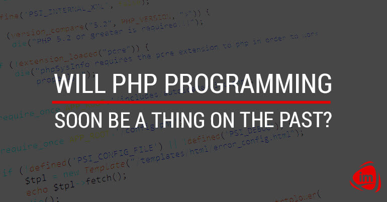 Will PHP programming soon be a thing of the past?