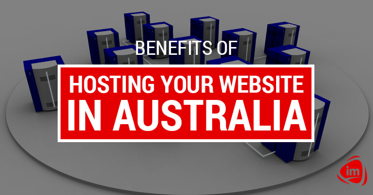 Benefits of hosting your website in Australia