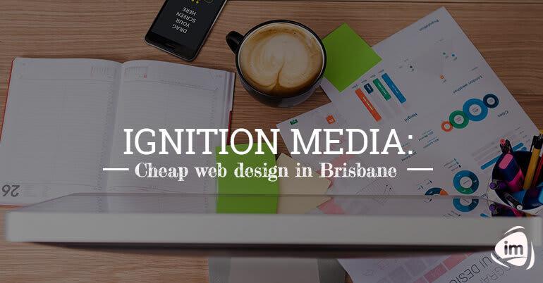 Ignition Media Cheap Web Design in Brisbane