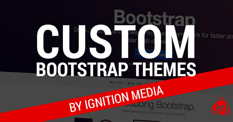 Custom Bootstrap Themes by Ignition Media