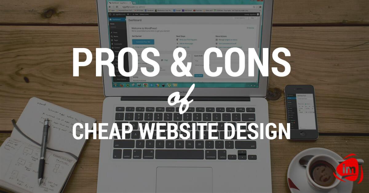 Pros & Cons of Cheap Website Design