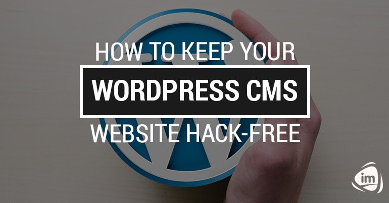 How to Keep Your WordPress CMS Website Hack-free