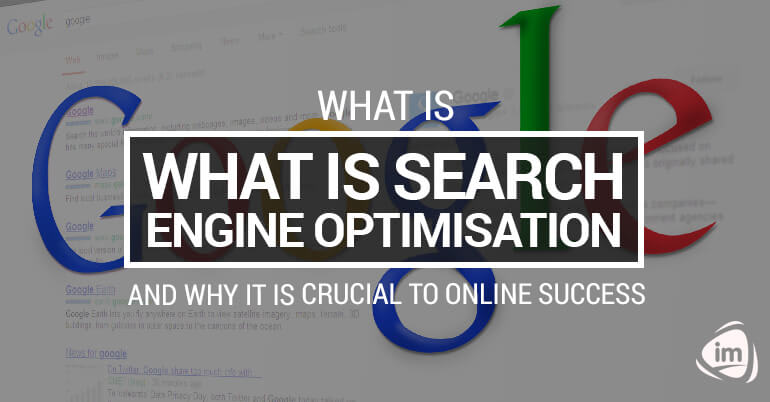 What is Search Engine Optimisation and Why it is Crucial to Online Success