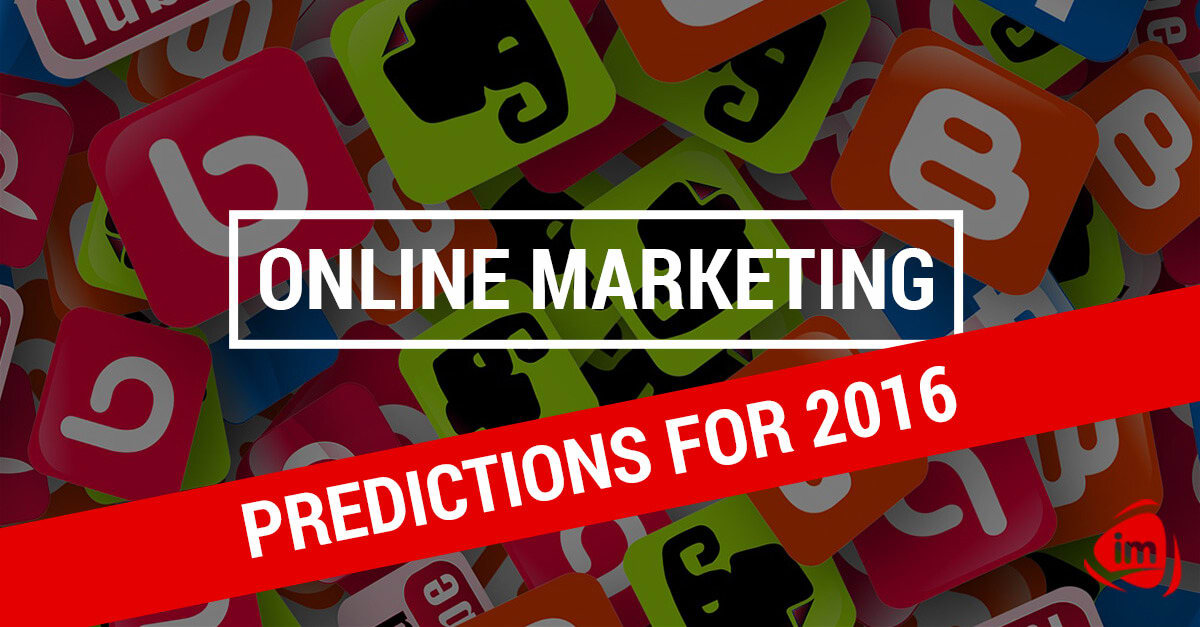 Online Marketing Predictions for 2016