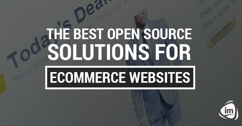 The best open source solutions for ecommerce websites