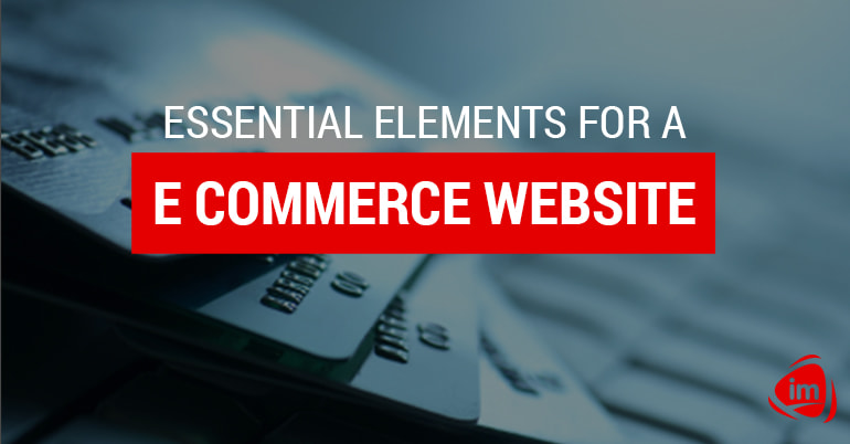 Essential elements for an e commerce website