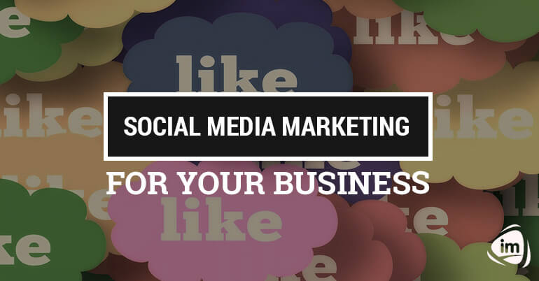 Social Media Marketing for Your Business