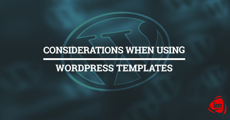 Considerations When Using WordPress Templates