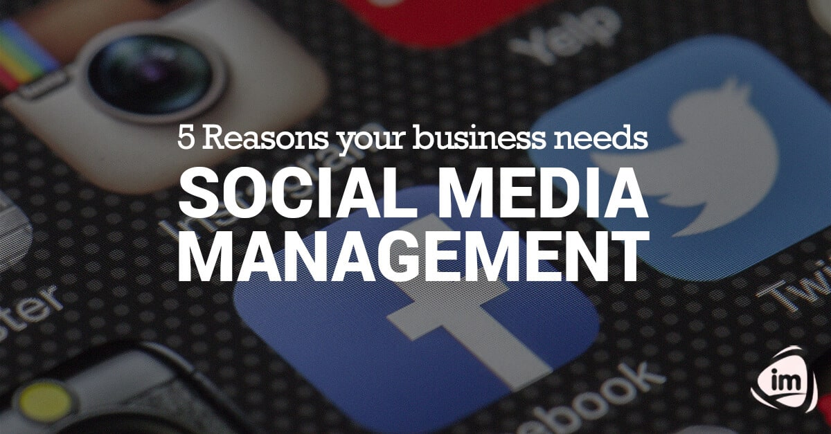 5 Reasons your business needs social media management