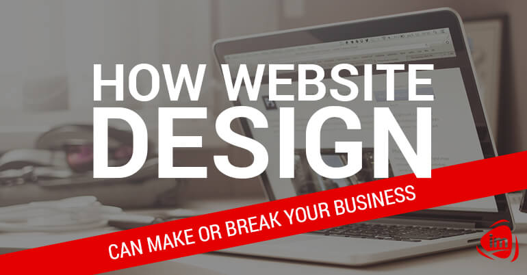 How website design can make or break your business