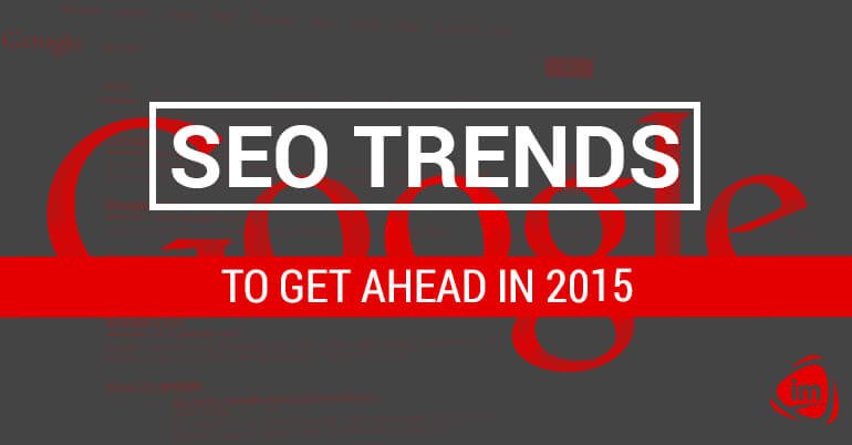 SEO trends to get ahead in 2015