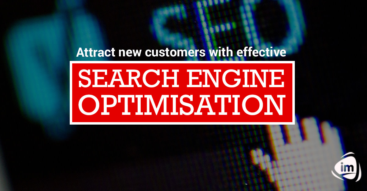 Attract new customers with Effective Search Engine Optimisation