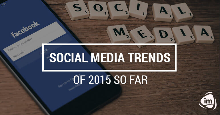 Social Media Trends of 2015 so Far