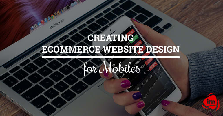 Creating Ecommerce Website Design for Mobiles