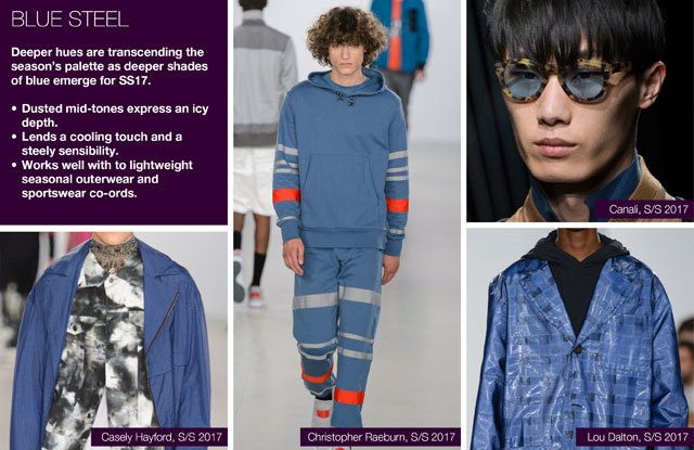 #Trendstop SS17 Mens Color on #WeConnectFashion. Key Essential Theme: Blue Steel