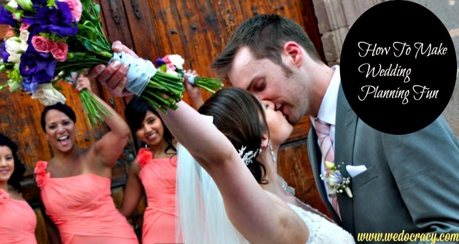 How to Make Wedding Planning Fun