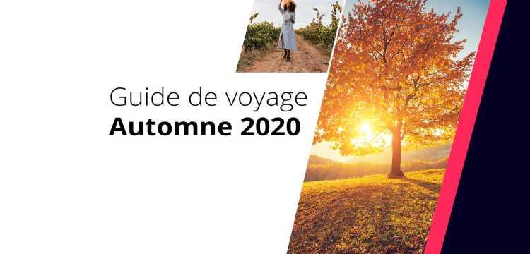 Guide d'automne 2020 : idées pour votre prochain voyage