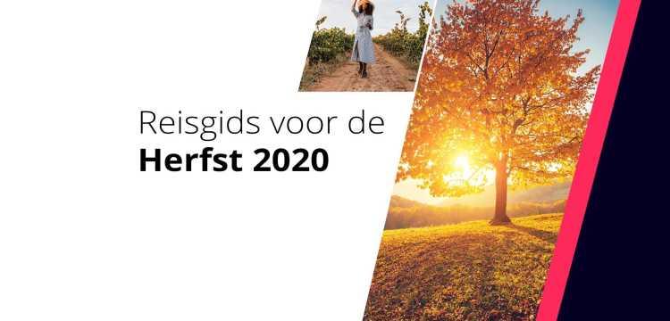 Reisgids voor de herfst 2020: ontdek het beste bij jou in de buurt
