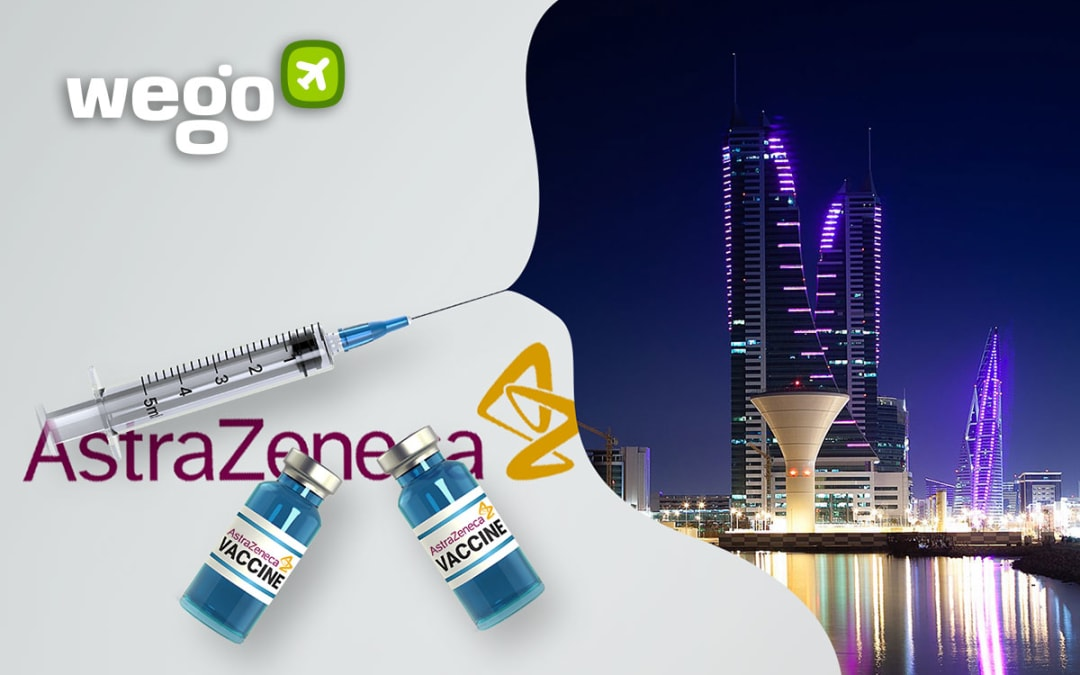 AstraZeneca Vaccine Bahrain: Everything You Want to Know About the Vaccine