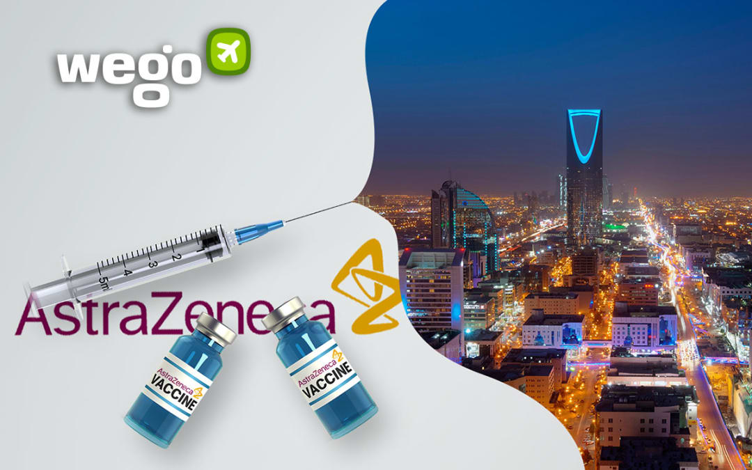 AstraZeneca Vaccine in Saudi Arabia – Everything You Want to Know About the Vaccine