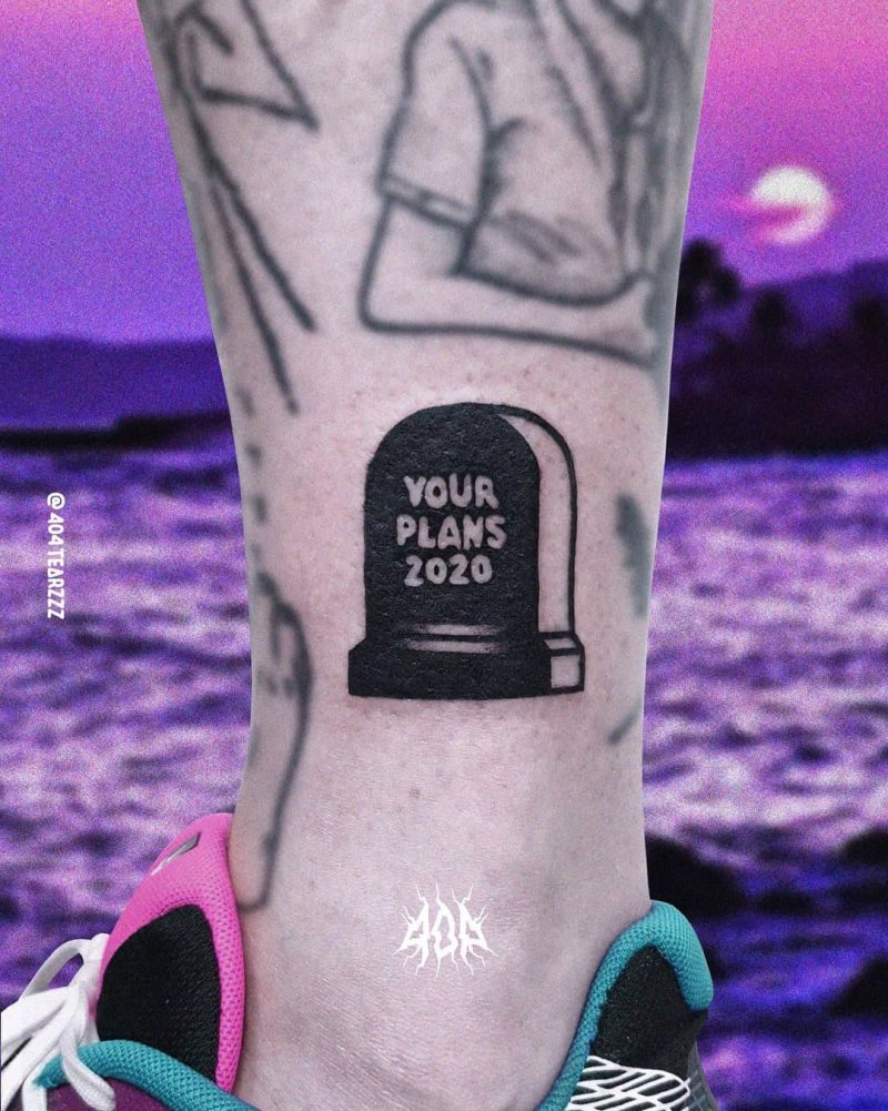 Your 2020 plans grave ignorant tattoo