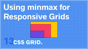 Using minmax() for Responsive Grids