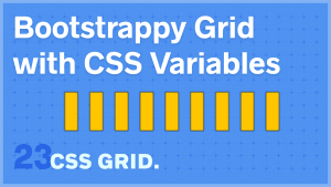 Bootstrappy Grid with CSS Variables
