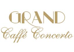 Grand Caffè Concerto