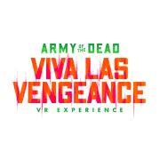 Army of the Dead - Viva Las Vengeance: VR Experience