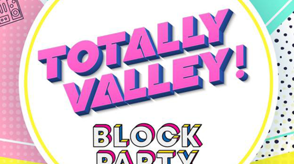 Totally Valley Block Party