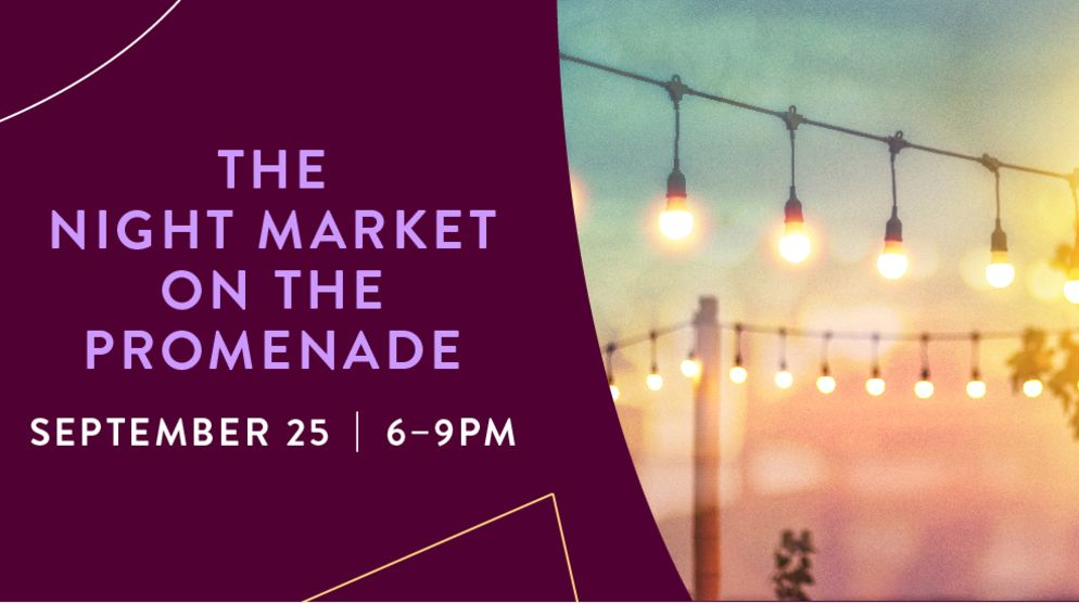 Join us for the Night Market on the Promenade!