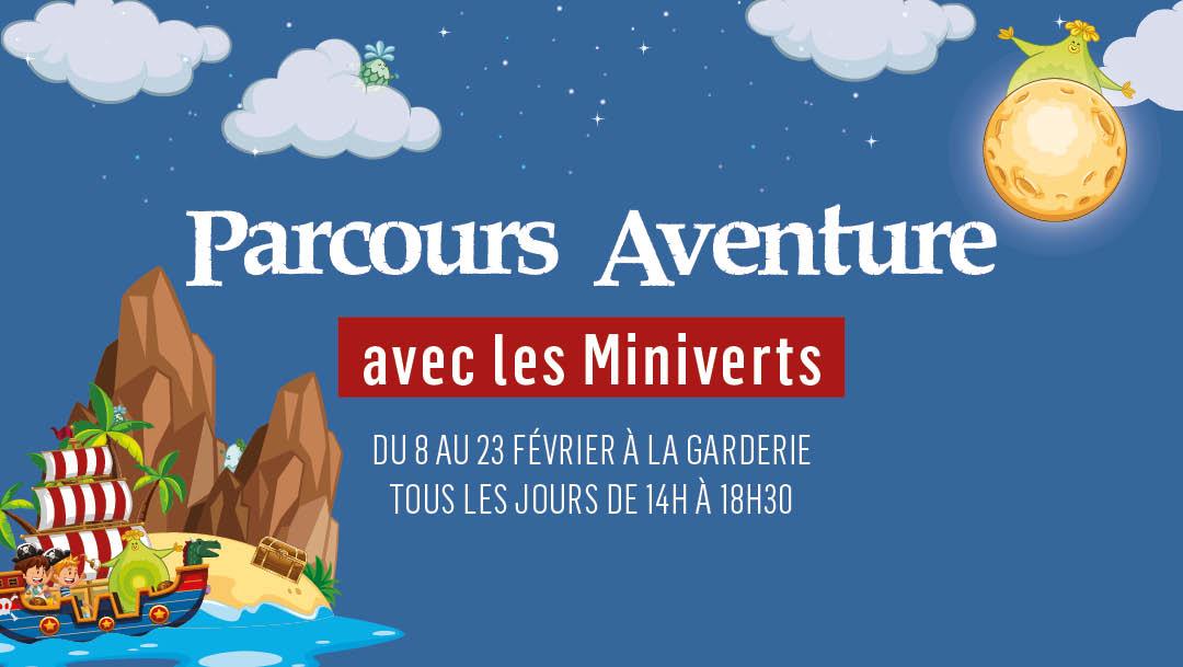 Parcours aventure avec les Miniverts