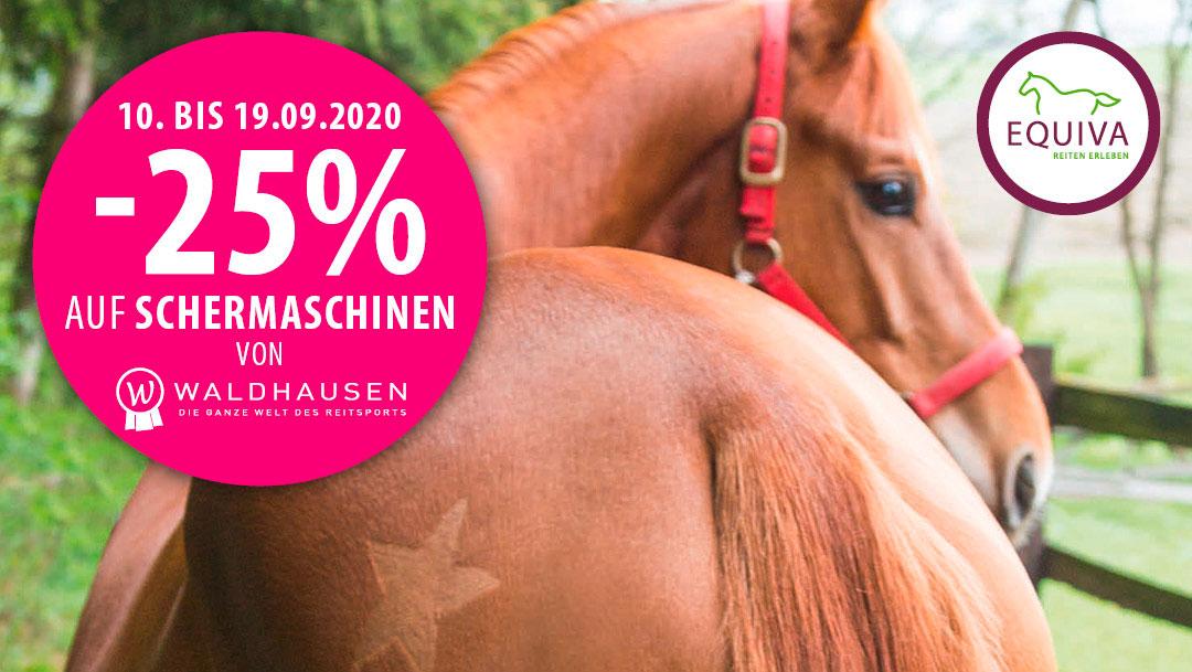 EQUIVA: -25% auf Schermaschinen von Waldhausen