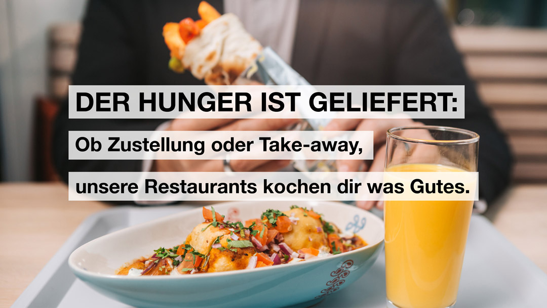 Hunger? Unsere Restaurants bieten Take-Away & Home-Delivery an!