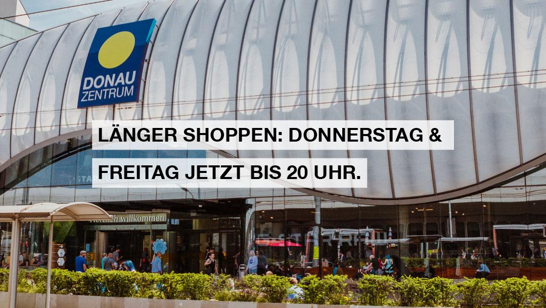 Verlängerter Shopping-Spaß im Donau Zentrum!