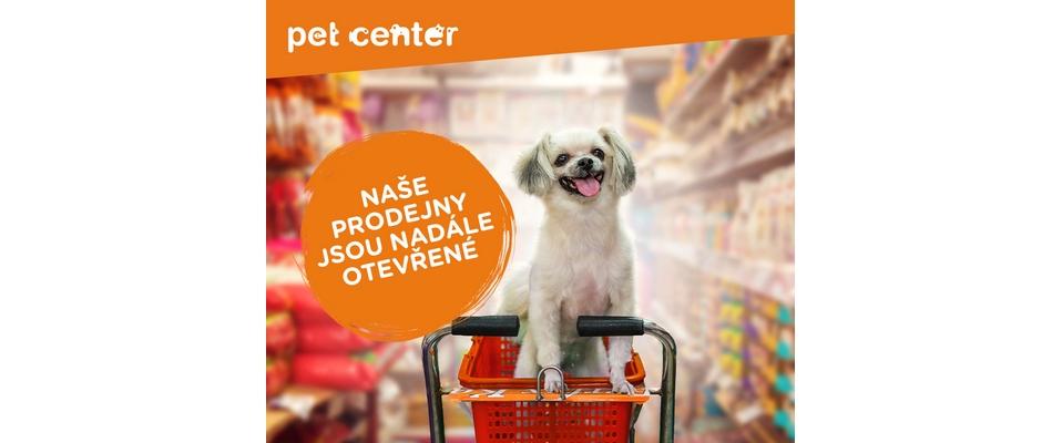 Prodejny Pet Center jsou nadále otevřené.